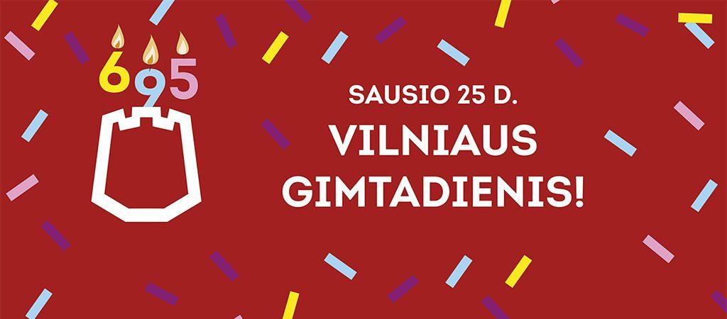 Sausio 25 d. švenčiame Vilniaus gimtadienį!