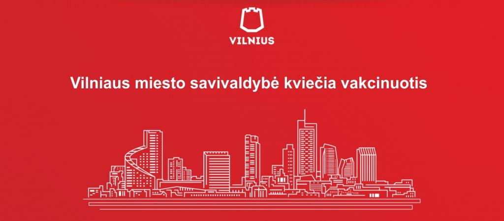 Vilniaus miesto savivaldybė kviečiakuo skubiau registruotis ir vakcinuotis